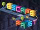Escape Fast